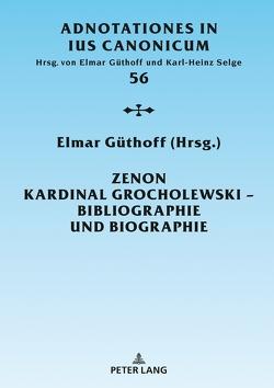 Zenon Kardinal Grocholewski – Bibliographie und Biographie von Güthoff,  Elmar