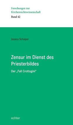 Zensur im Dienst des Priesterbildes von Scheiper,  Jessica