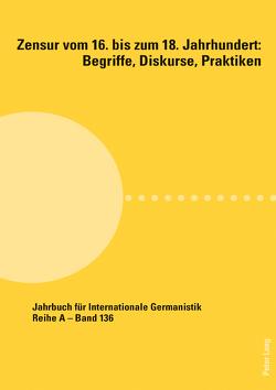 Zensur vom 16. bis zum 18. Jahrhundert: Begriffe, Diskurse, Praktiken von Gassner,  Florian, Rossbach,  Nikola