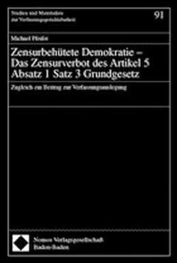 Zensurbehütete Demokratie – Das Zensurverbot des Artikel 5 Absatz 1 Satz 3 Grundgesetz von Pfeifer,  Michael