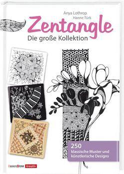 Zentangle – Die große Kollektion von Lothrop,  Anya, Türk,  Hanne