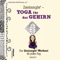Zentangle® – Yoga für das Gehirn von Bartholomew,  Sandy Steen, Weinold-Leipold,  Helene