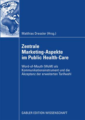 Zentral Marketing-Aspekte im Public Health-Care von Dressler,  Matthias