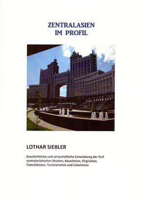 Zentralasien im Profil von Siebler, Lothar