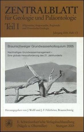 Zentralblatt für Geologie und Paläontologie / Braunschweiger Grundwasserkolloquium 2005 von Führböter,  Jens F., Wolff,  Joachim