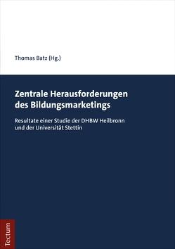 Zentrale Herausforderungen des Bildungsmarketings von Batz,  Thomas
