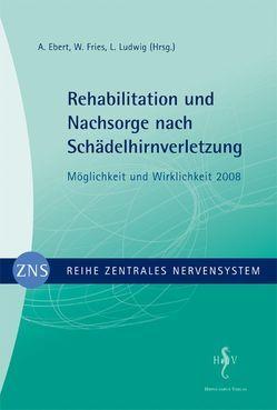 Zentrales Nervensystem – Rehabilitation und Nachsorge nach Schädelhirnverletzung Band 2 von Ebert,  A, Fries,  W, Ludwig,  L