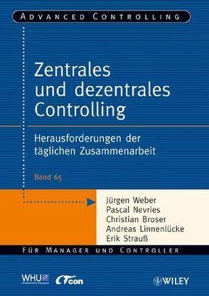 Zentrales und dezentrales Controlling von Broser,  Christian, Linnenlücke,  Andreas, Nevries,  Pascal, Strauß,  Erik, Weber,  Juergen