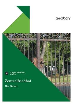 Zentralfriedhof – Der Krimi von Heimlich,  Jürgen