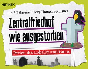 Zentralfriedhof wie ausgestorben von Heimann,  Ralf, Homering-Elsner,  Jörg