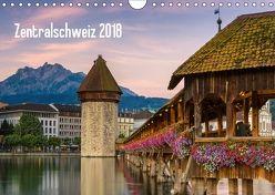 Zentralschweiz 2018 (Wandkalender 2018 DIN A4 quer) von AG, Calendaria