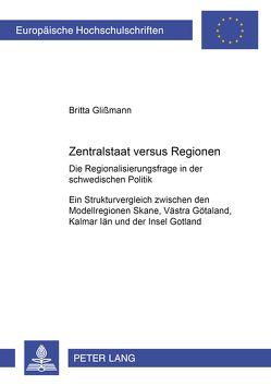 Zentralstaat versus Regionen von Glißmann,  Britta