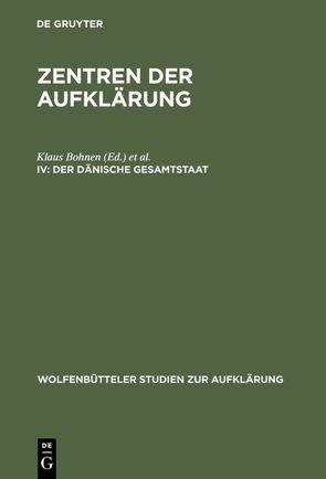 Zentren der Aufklärung / Der dänische Gesamtstaat von Bohnen,  Klaus, Jørgensen,  Sven Aage