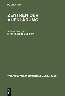 Zentren der Aufklärung / Königsberg und Riga von Ischreyt,  Heinz