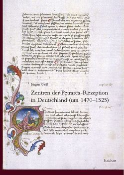 Zentren der Petrarca-Rezeption in Deutschland (1470 bis 1525) von Geiß,  Jürgen
