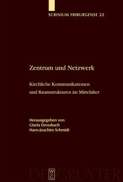 Zentrum und Netzwerk von Drossbach,  Gisela, Schmidt,  Hans-Joachim