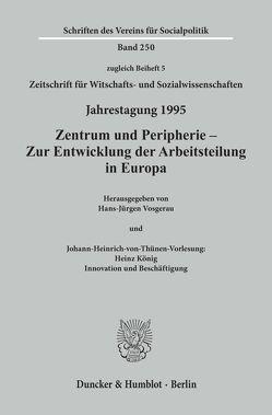 Zentrum und Peripherie – Zur Entwicklung der Arbeitsteilung in Europa. von Vosgerau,  Hans-Jürgen