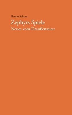 Zephyrs Spiele von Schurr,  Benno