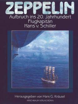 Zeppelin, Aufbruch ins 20. Jahrhundert von Schiller,  Hans von