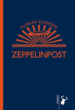 Zeppelinpost von Scherzer,  Florian