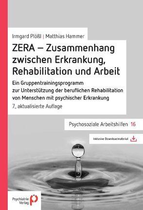 ZERA – Zusammenhang zwischen Erkrankung, Rehabilitation und Arbeit von Hammer,  Matthias, Plößl,  Irmgard