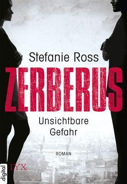 Zerberus – Unsichtbare Gefahr von Ross,  Stefanie