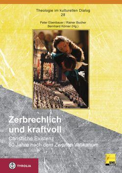 Zerbrechlich und kraftvoll von Bucher,  Rainer, Ebenbauer,  Peter, Körner,  Bernhard
