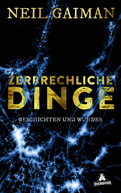 Zerbrechliche Dinge von Gaiman,  Neil, Leò,  Ruggero, Riffel,  Hannes, Riffel,  Sara, Schmidt,  Dietmar