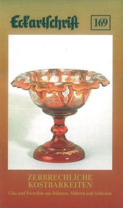 Zerbrechliche Kostbarkeiten. Glas und Porzellan aus Böhmen, Mähren und Schlesien von Olbrich,  Anneliese