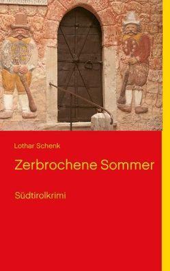 Zerbrochene Sommer von Schenk,  Lothar