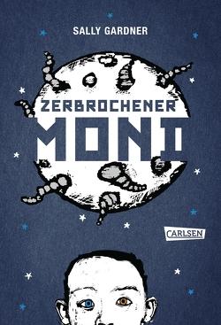 Zerbrochener Mond von Gardner,  Sally, Herzke,  Ingo