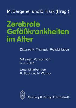 Zerebrale Gefäßkrankheiten im Alter von Beck,  R., Bergener,  M., Kark,  B., Werner,  H., Zülch,  K.J.