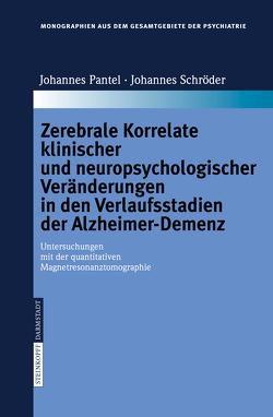 Zerebrale Korrelate klinischer und neuropsychologischer Veränderungen in den Verlaufsstadien der Alzheimer-Demenz von Johannes,  Pantel, Schroeder,  Johannes