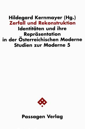 Zerfall und Rekonstruktion von Kernmayer,  Hildegard