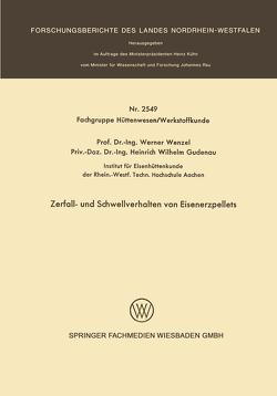 Zerfall- und Schwellverhalten von Eisenerzpellets von Wenzel,  Werner