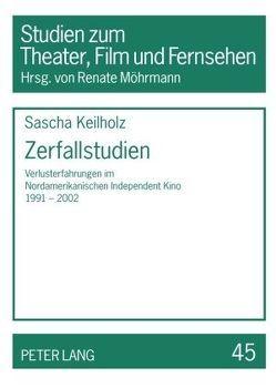 Zerfallstudien von Keilholz,  Sascha