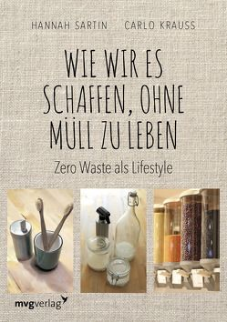 Wie wir es schaffen, ohne Müll zu leben von Krauss,  Carlo, Sartin,  Hannah