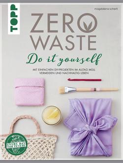 Zero Waste Do it yourself von Schertl,  Magdalena