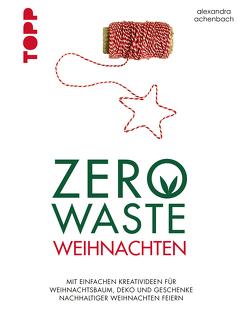 Zero Waste Weihnachten von Achenbach,  Alexandra