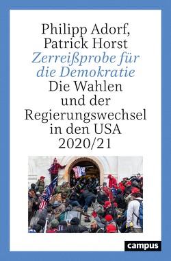 Zerreißprobe für die Demokratie von Adorf,  Philipp, Horst,  Patrick