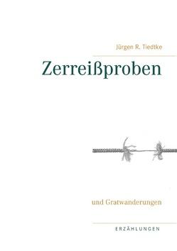 Zerreißproben von Tiedtke,  Jürgen R.