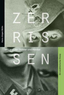 Zerrissen im Land der Dichter und Henker von Mülln,  Hans-Jürgen