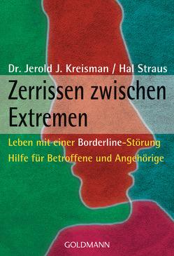 Zerrissen zwischen Extremen von Kreisman,  Jerold J., Straus,  Hal