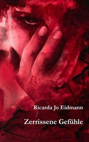Zerrissene Gefühle von Eidmann,  Ricarda Jo