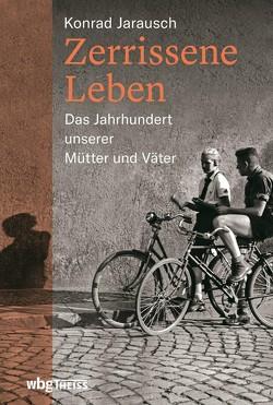 Zerrissene Leben von Bertram,  Thomas, Jarausch,  Konrad