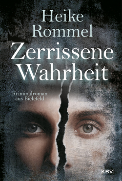Zerrissene Wahrheit von Rommel,  Heike