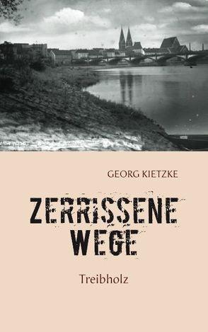 Zerrissene Wege von Kietzke,  Georg
