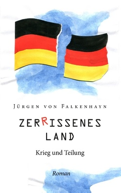 Zerrissenes Land von von Falkenhayn,  Jürgen