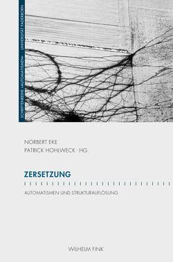 Zersetzung von Eke,  Norbert Otto, Hohlweck,  Patrick