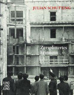 Zersplittertes Erinnern von Schutting,  Julian